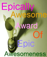 Epically Awesome Award of Epic Awesomeness